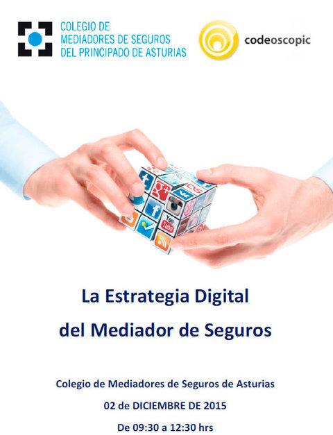 Colegio de Mediadores de Seguros Asturias - La estrategia digital del Mediador de Seguros -  Colegio de Mediadores de Seguros del Principado  Colegio de Mediadores de Seguros del Principado