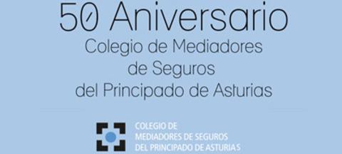 Colegio de Mediadores de Seguros Asturias - 50 Aniversario del Colegio -  Colegio de Mediadores de Seguros del Principado  Colegio de Mediadores de Seguros del Principado